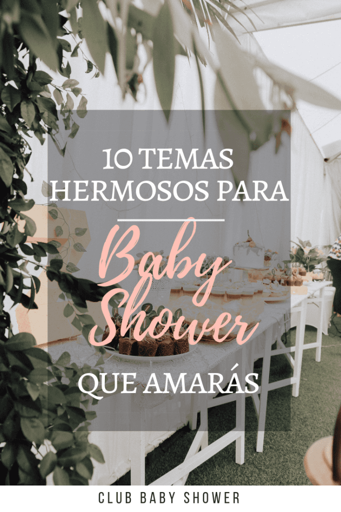 10 temas hermosos para baby shower pinterest